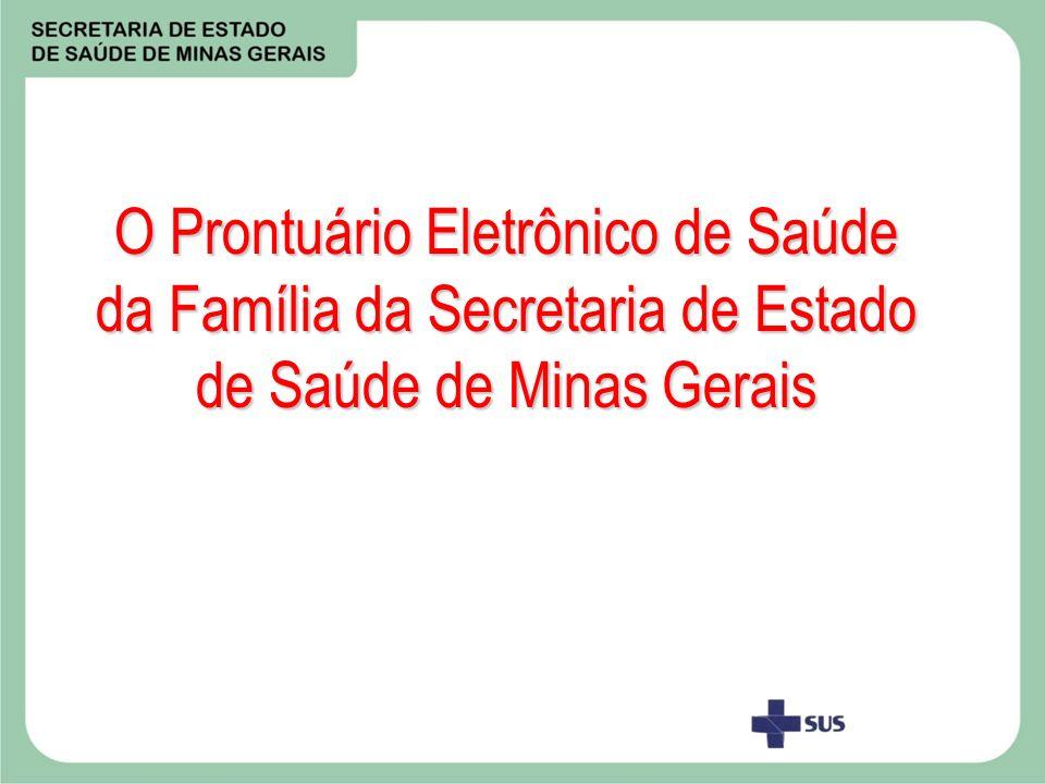 O Prontuário Eletrônico de Saúde da Família da Secretaria de Estado de Saúde de Minas Gerais