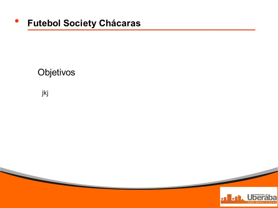 Futebol Society Chácaras Objetivos jkj