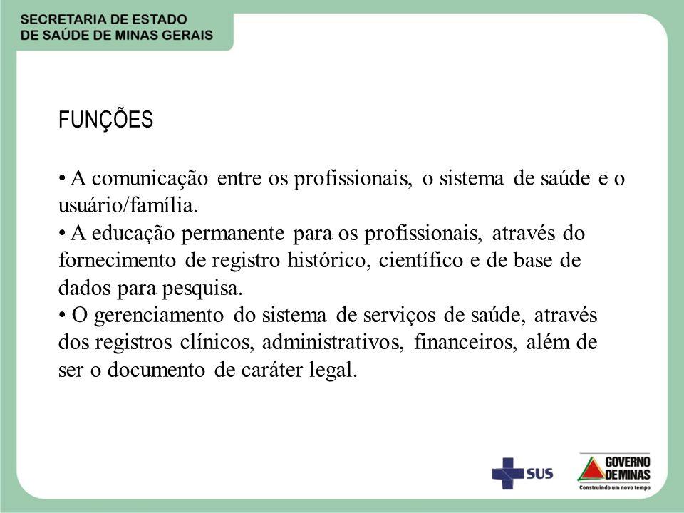 FUNÇÕES A comunicação entre os profissionais, o sistema de saúde e o usuário/família.