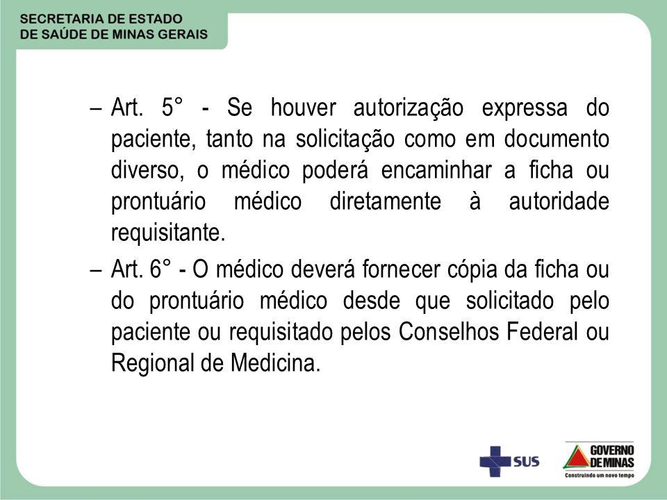 –Art. 5° - Se houver autorização expressa do paciente, tanto na solicitação como em documento diverso, o médico poderá encaminhar a ficha ou prontuári