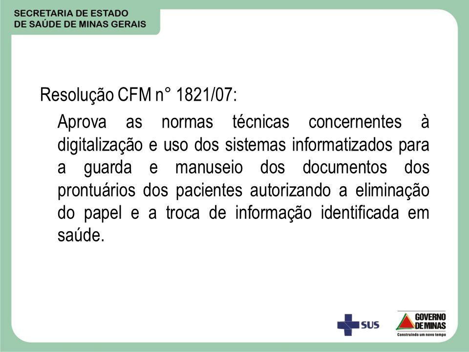 Resolução CFM n° 1821/07: Aprova as normas técnicas concernentes à digitalização e uso dos sistemas informatizados para a guarda e manuseio dos docume