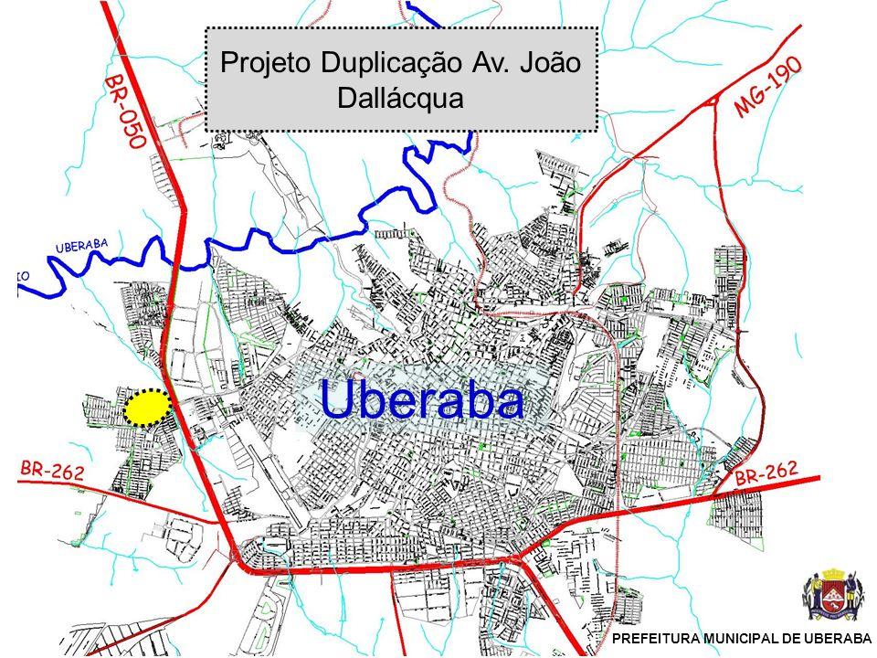 Projeto Duplicação Av. João Dallácqua Uberaba PREFEITURA MUNICIPAL DE UBERABA