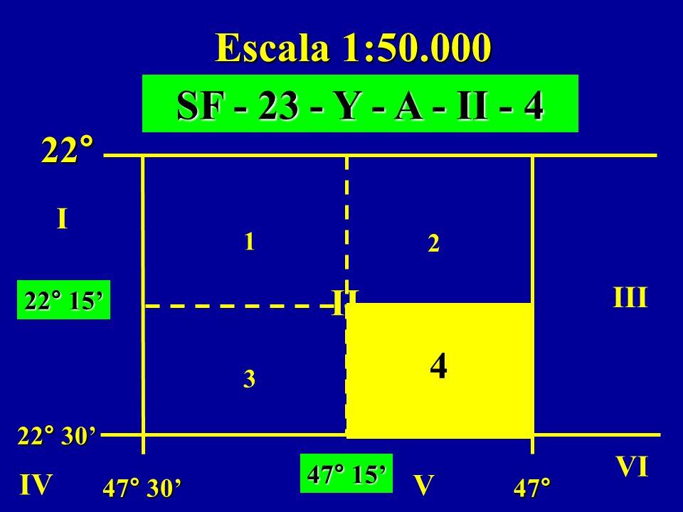 Escala 1:50.000 1 2 34 47° 30 22° 22° 30 47° I II III V VI IV 22° 15 47° 15 SF - 23 - Y - A - II - 4 4
