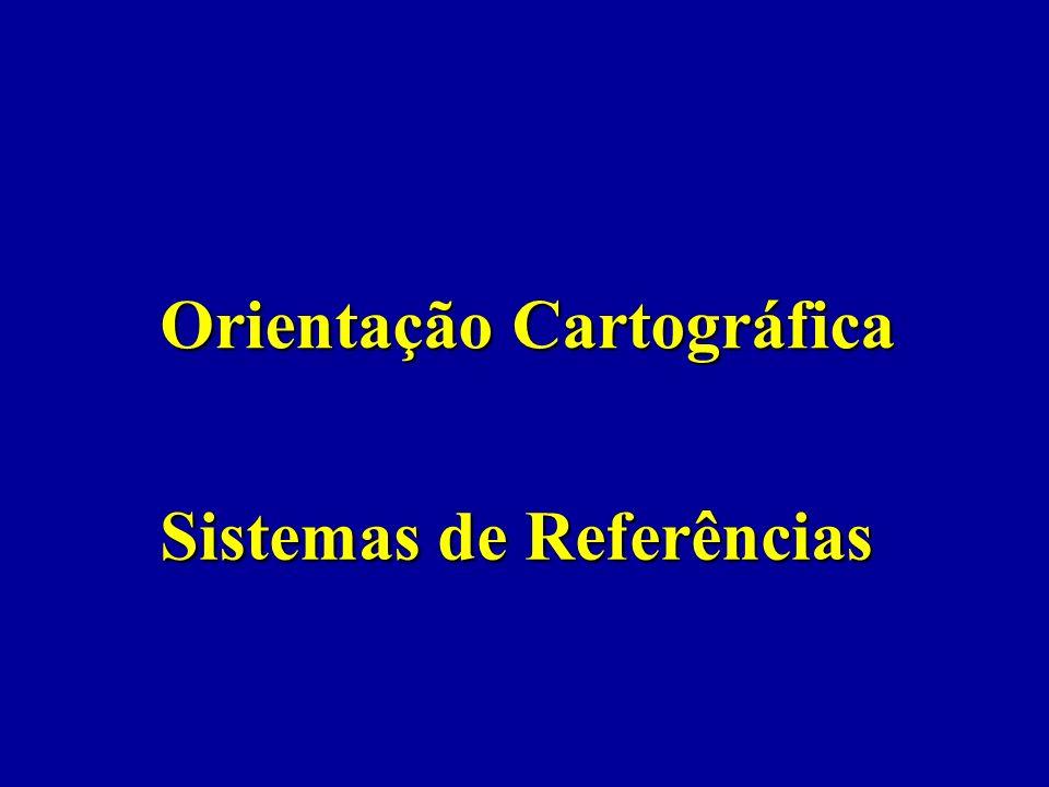 Sistemas de Referências Orientação Cartográfica