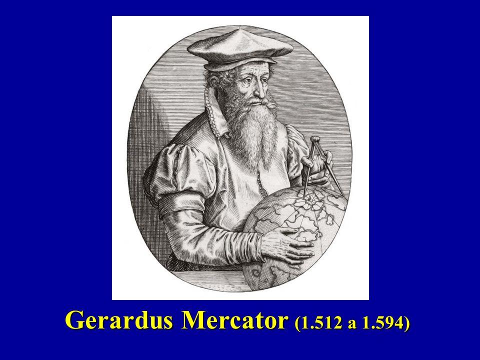 Gerardus Mercator (1.512 a 1.594)