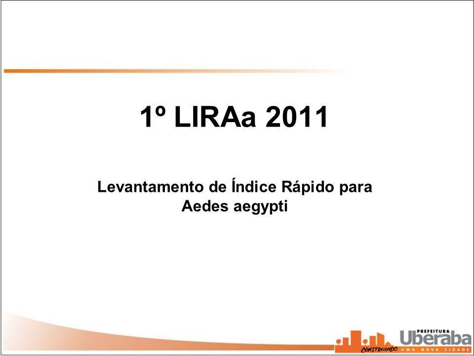 1º LIRAa 2011 Levantamento de Índice Rápido para Aedes aegypti