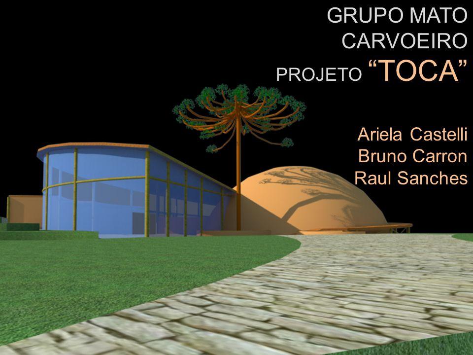 GRUPO MATO CARVOEIRO PROJETO TOCA Ariela Castelli Bruno Carron Raul Sanches