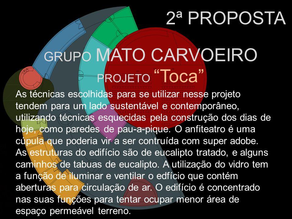 GRUPO MATO CARVOEIRO PROJETO Toca 2ª PROPOSTA As técnicas escolhidas para se utilizar nesse projeto tendem para um lado sustentável e contemporâneo, u