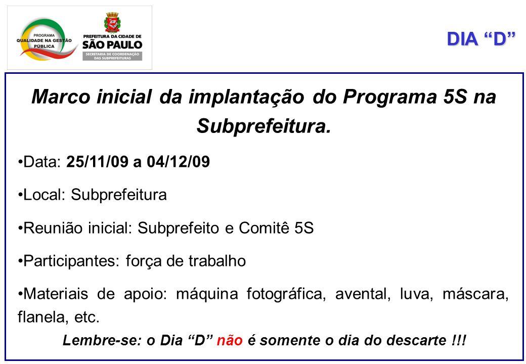 Marco inicial da implantação do Programa 5S na Subprefeitura.
