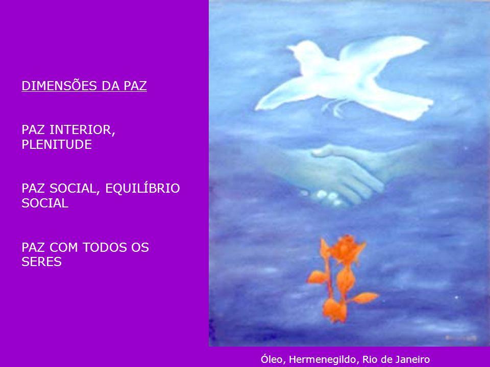 DIMENSÕES DA PAZ PAZ INTERIOR, PLENITUDE PAZ SOCIAL, EQUILÍBRIO SOCIAL PAZ COM TODOS OS SERES Óleo, Hermenegildo, Rio de Janeiro