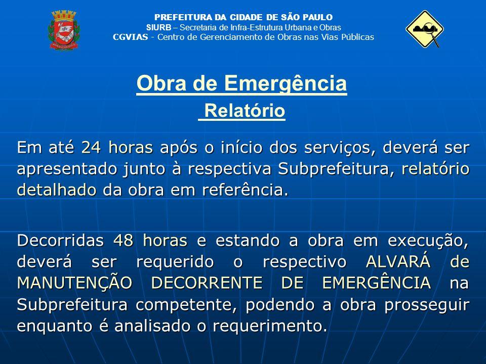 PREFEITURA DA CIDADE DE SÃO PAULO SIURB – Secretaria de Infra-Estrutura Urbana e Obras CGVIAS - Centro de Gerenciamento de Obras nas Vias Públicas Obr
