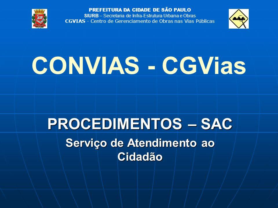 PROCEDIMENTOS – SAC Serviço de Atendimento ao Cidadão CONVIAS - CGVias PREFEITURA DA CIDADE DE SÃO PAULO SIURB – Secretaria de Infra-Estrutura Urbana