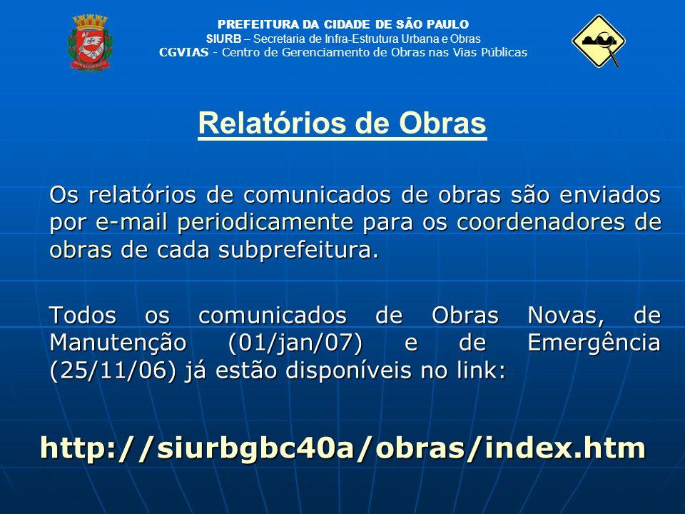 PREFEITURA DA CIDADE DE SÃO PAULO SIURB – Secretaria de Infra-Estrutura Urbana e Obras CGVIAS - Centro de Gerenciamento de Obras nas Vias Públicas Os