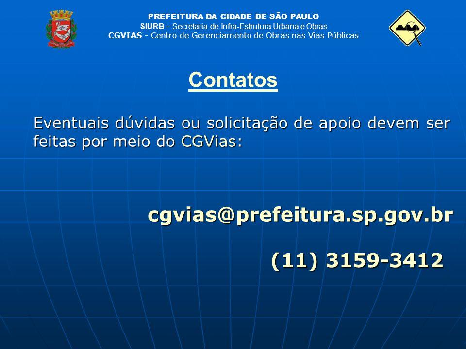 PREFEITURA DA CIDADE DE SÃO PAULO SIURB – Secretaria de Infra-Estrutura Urbana e Obras CGVIAS - Centro de Gerenciamento de Obras nas Vias Públicas Eve
