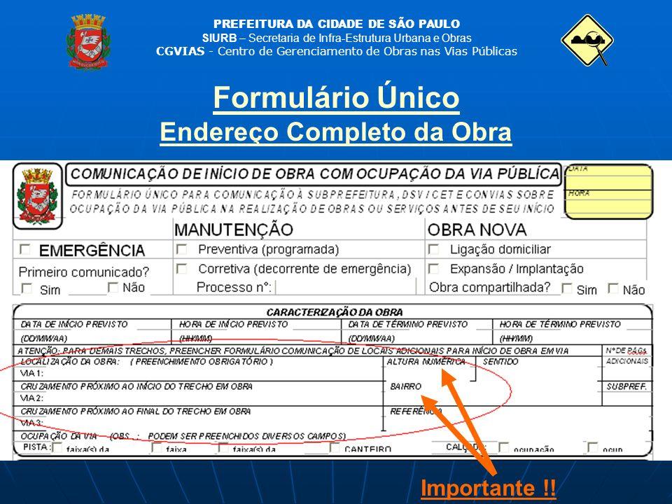 PREFEITURA DA CIDADE DE SÃO PAULO SIURB – Secretaria de Infra-Estrutura Urbana e Obras CGVIAS - Centro de Gerenciamento de Obras nas Vias Públicas For