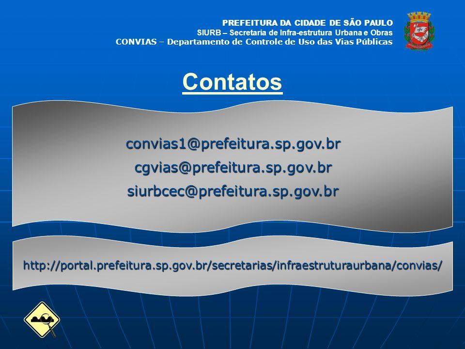 PREFEITURA DA CIDADE DE SÃO PAULO SIURB – Secretaria de Infra-estrutura Urbana e Obras CONVIAS – Departamento de Controle de Uso das Vias Públicas Contatos convias1@prefeitura.sp.gov.brcgvias@prefeitura.sp.gov.brsiurbcec@prefeitura.sp.gov.br http://portal.prefeitura.sp.gov.br/secretarias/infraestruturaurbana/convias/