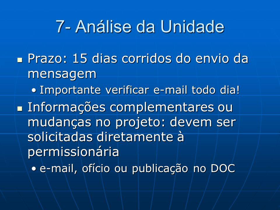 7- Análise da Unidade Prazo: 15 dias corridos do envio da mensagem Prazo: 15 dias corridos do envio da mensagem Importante verificar e-mail todo dia!I