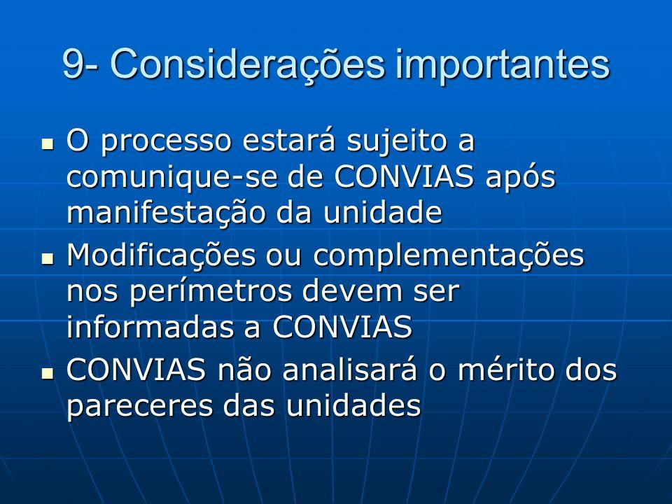 9- Considerações importantes O processo estará sujeito a comunique-se de CONVIAS após manifestação da unidade O processo estará sujeito a comunique-se