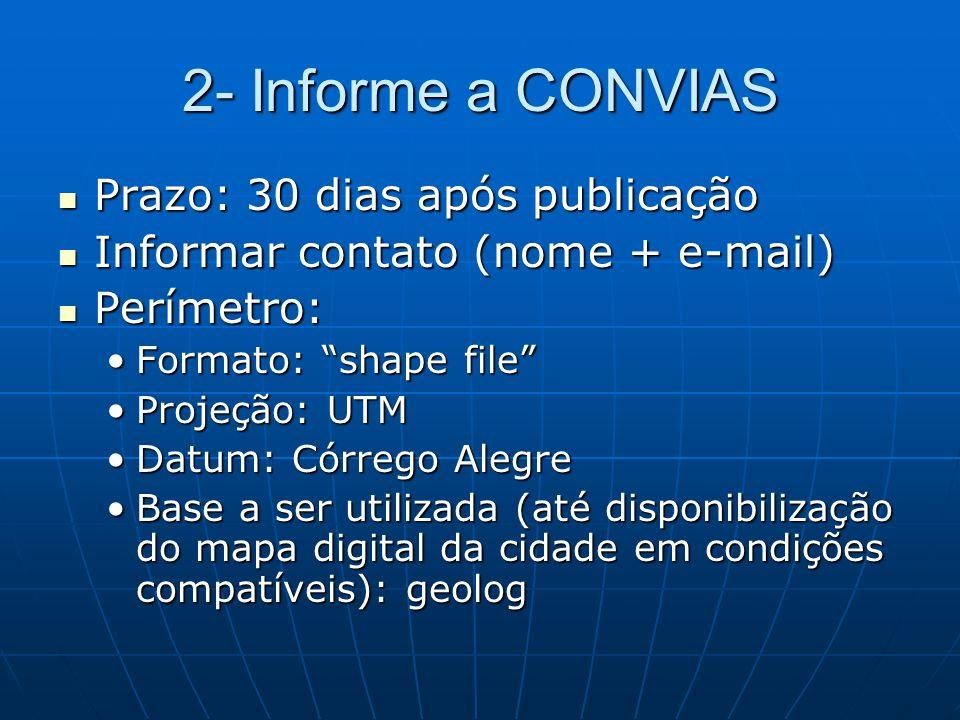 2- Informe a CONVIAS Orientação para cada perímetro: Orientação para cada perímetro: CONVIAS pode aprovar redes sem necessidade de consulta a unidadeCONVIAS pode aprovar redes sem necessidade de consulta a unidade CONVIAS não pode aprovar redes.