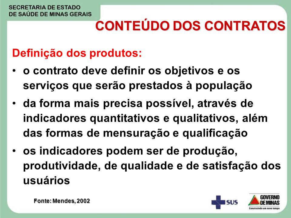 Definição dos produtos: o contrato deve definir os objetivos e os serviços que serão prestados à população da forma mais precisa possível, através de