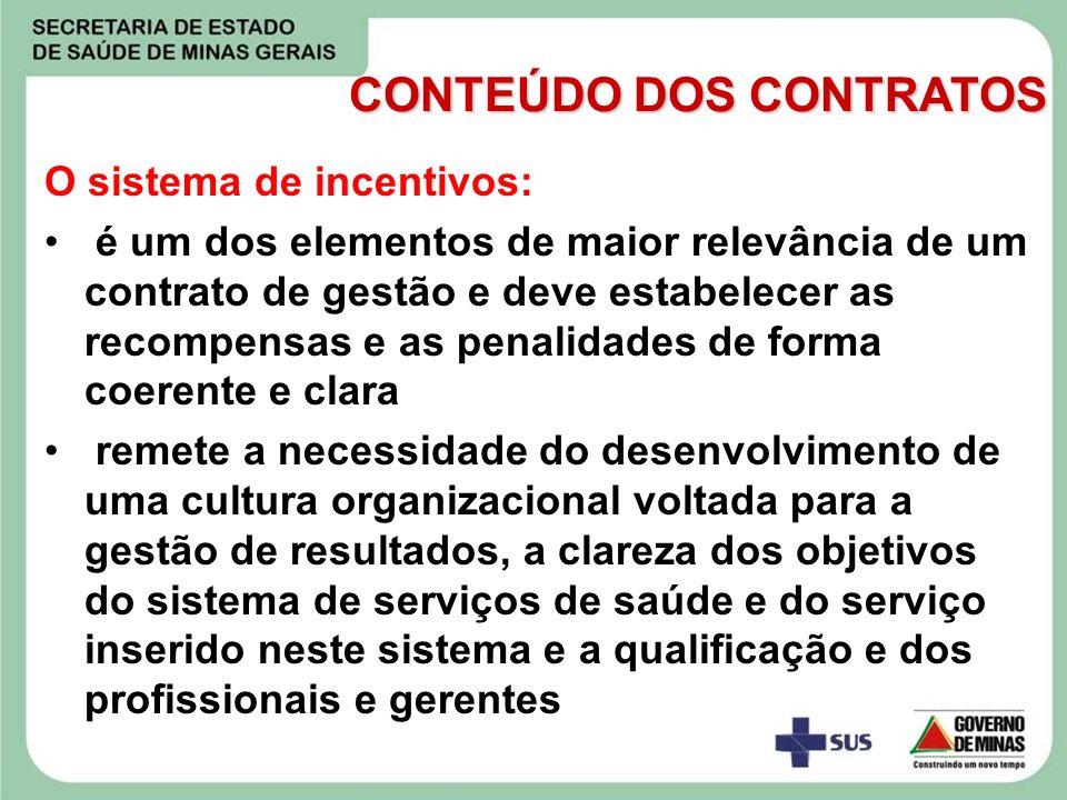 O sistema de incentivos: é um dos elementos de maior relevância de um contrato de gestão e deve estabelecer as recompensas e as penalidades de forma c