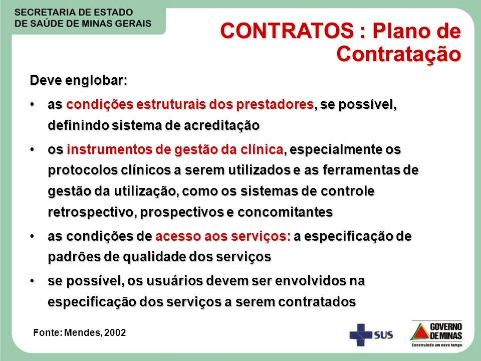 Deve englobar: as condições estruturais dos prestadores, se possível, definindo sistema de acreditaçãoas condições estruturais dos prestadores, se pos