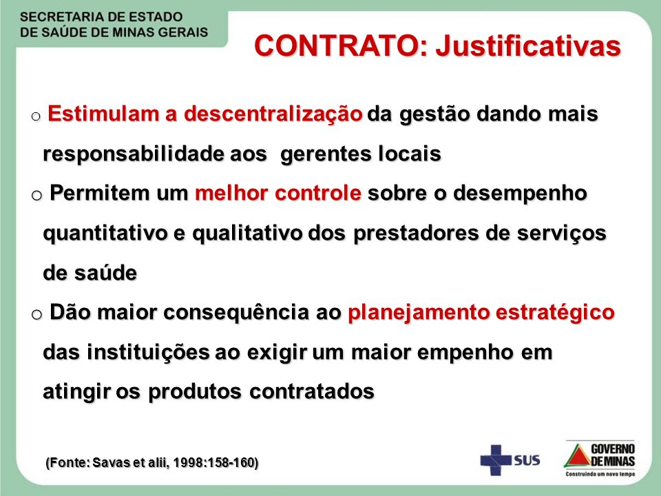 o Estimulam a descentralização da gestão dando mais responsabilidade aos gerentes locais o Permitem um melhor controle sobre o desempenho quantitativo