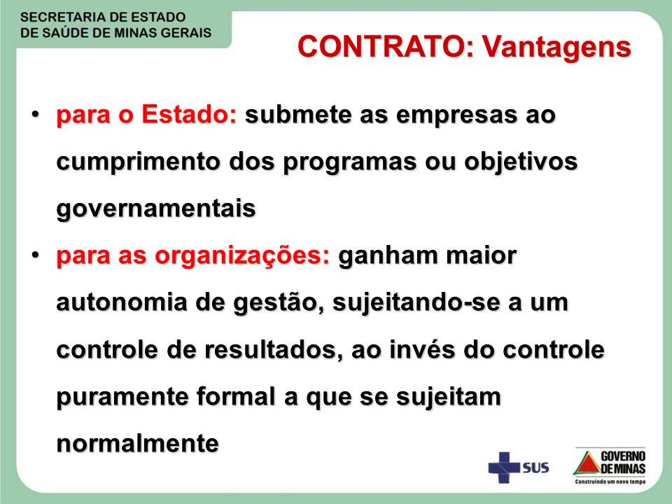O controle de resultados é essencial nesse tipo de contrato, porque é a única maneira de verificar-se a consecução dos objetivos para a sociedade são alcançados CONTRATO: Vantagens