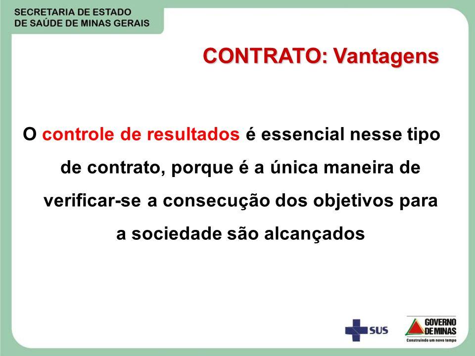 O controle de resultados é essencial nesse tipo de contrato, porque é a única maneira de verificar-se a consecução dos objetivos para a sociedade são