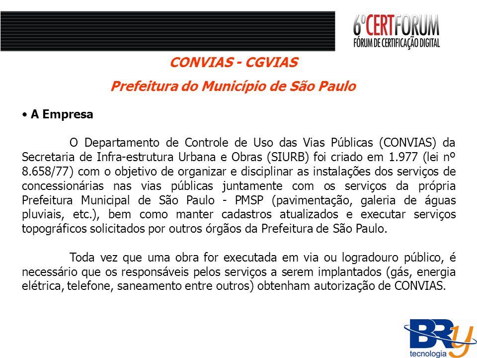 CONVIAS - CGVIAS Prefeitura do Município de São Paulo A Empresa O Departamento de Controle de Uso das Vias Públicas (CONVIAS) da Secretaria de Infra-e