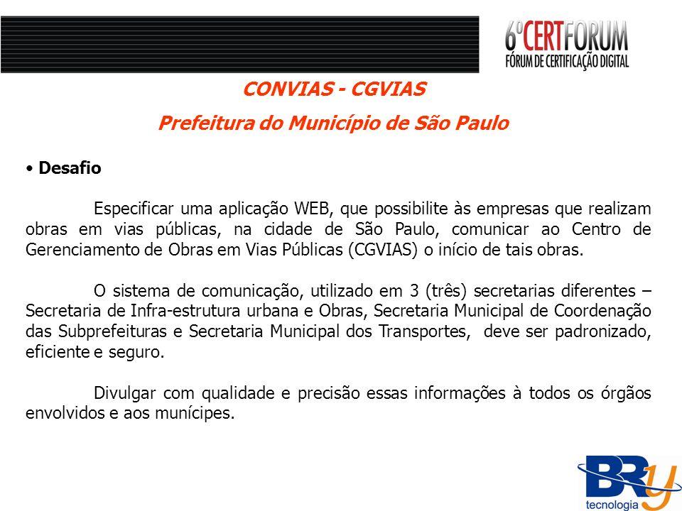 Desafio Especificar uma aplicação WEB, que possibilite às empresas que realizam obras em vias públicas, na cidade de São Paulo, comunicar ao Centro de