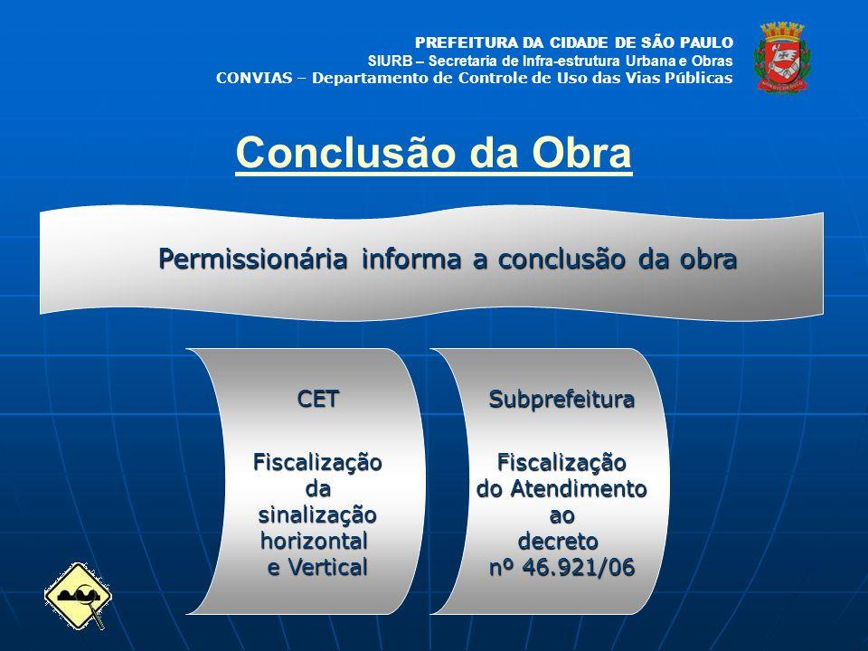 PREFEITURA DA CIDADE DE SÃO PAULO SIURB – Secretaria de Infra-estrutura Urbana e Obras CONVIAS – Departamento de Controle de Uso das Vias Públicas Con