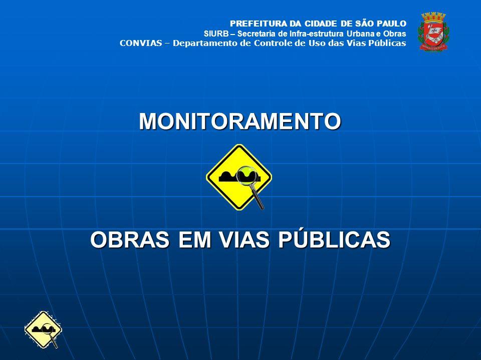 PREFEITURA DA CIDADE DE SÃO PAULO SIURB – Secretaria de Infra-estrutura Urbana e Obras CONVIAS – Departamento de Controle de Uso das Vias Públicas MON