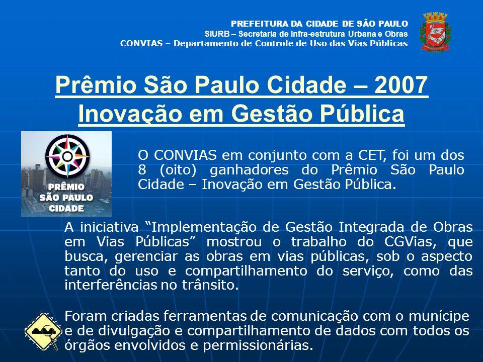 PREFEITURA DA CIDADE DE SÃO PAULO SIURB – Secretaria de Infra-estrutura Urbana e Obras CONVIAS – Departamento de Controle de Uso das Vias Públicas Prê