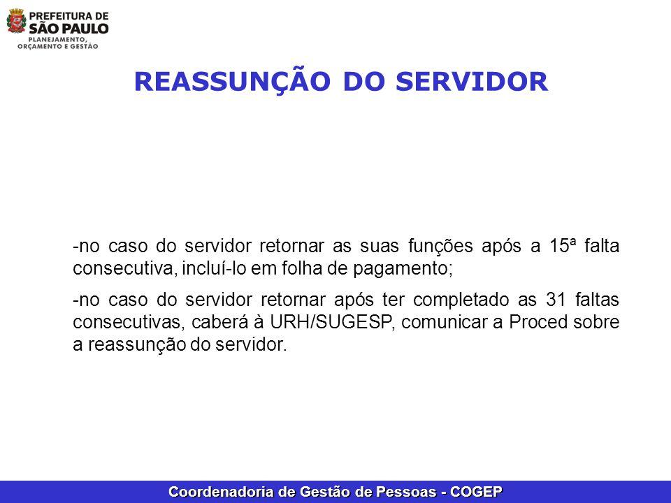 Coordenadoria de Gestão de Pessoas - COGEP -no caso do servidor retornar as suas funções após a 15ª falta consecutiva, incluí-lo em folha de pagamento