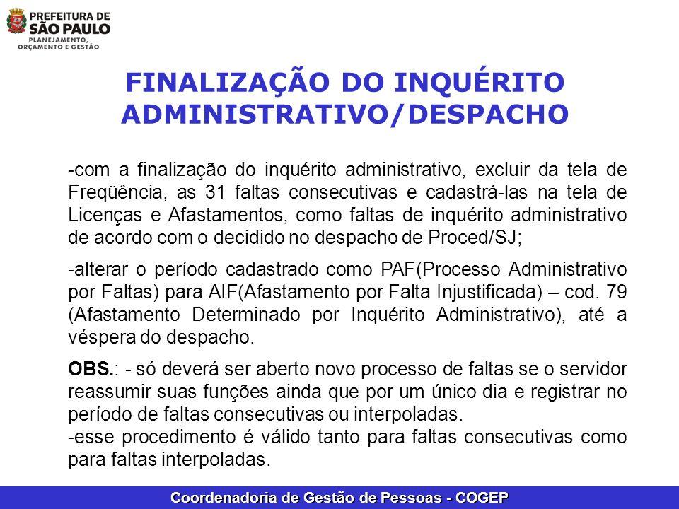 Coordenadoria de Gestão de Pessoas - COGEP -com a finalização do inquérito administrativo, excluir da tela de Freqüência, as 31 faltas consecutivas e