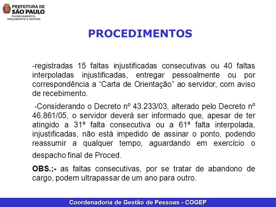 Coordenadoria de Gestão de Pessoas - COGEP -registradas 15 faltas injustificadas consecutivas ou 40 faltas interpoladas injustificadas, entregar pesso