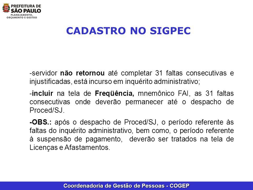 Coordenadoria de Gestão de Pessoas - COGEP -servidor não retornou até completar 31 faltas consecutivas e injustificadas, está incurso em inquérito adm