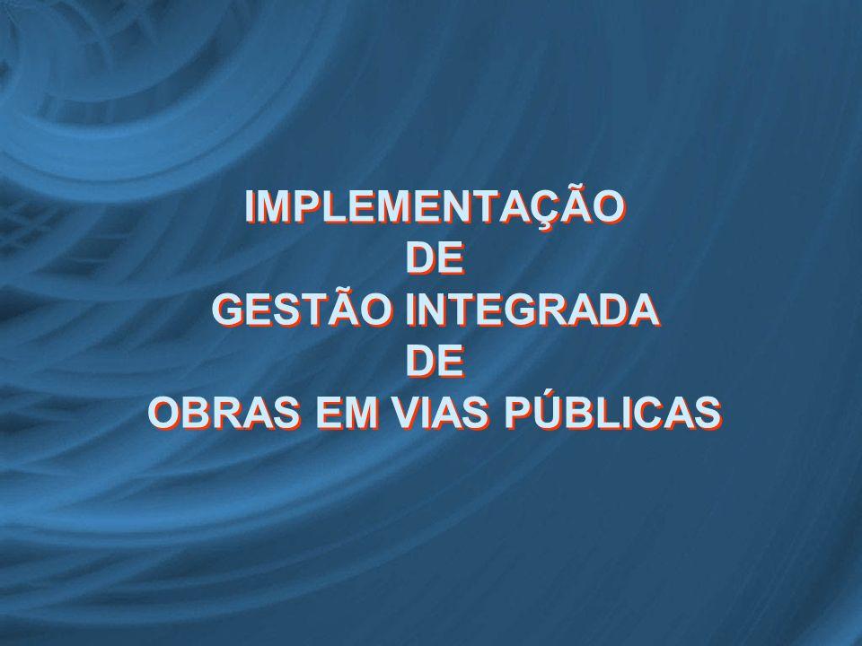 IMPLEMENTAÇÃO DE GESTÃO INTEGRADA DE OBRAS EM VIAS PÚBLICAS