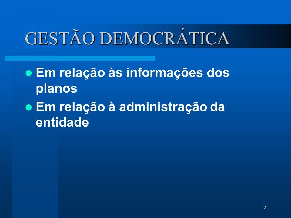 2 GESTÃO DEMOCRÁTICA Em relação às informações dos planos Em relação à administração da entidade