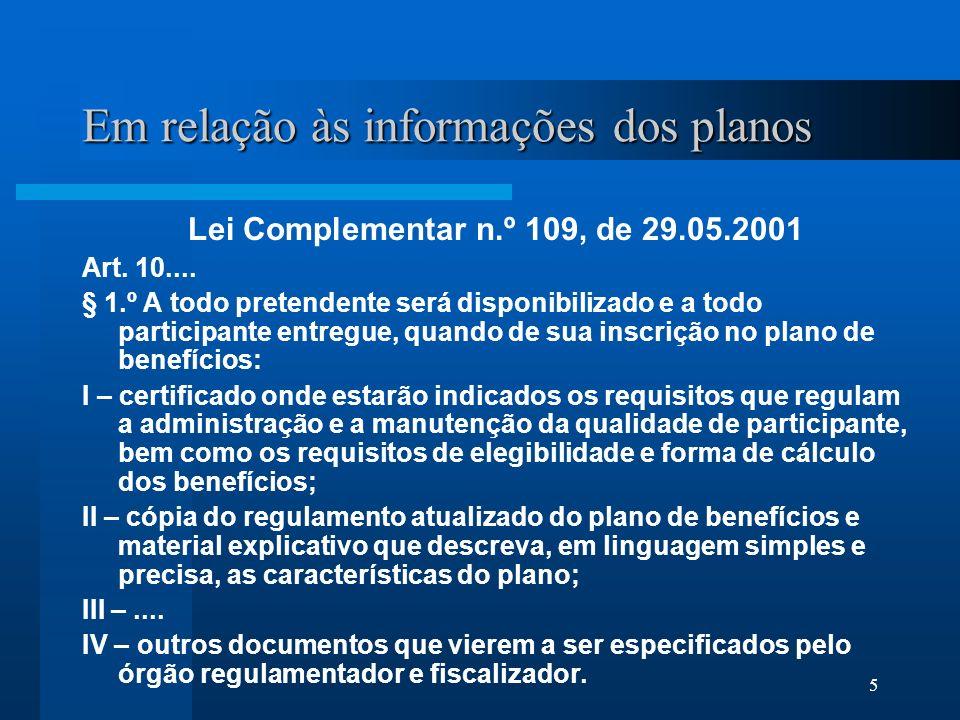 5 Em relação às informações dos planos Lei Complementar n.º 109, de 29.05.2001 Art.