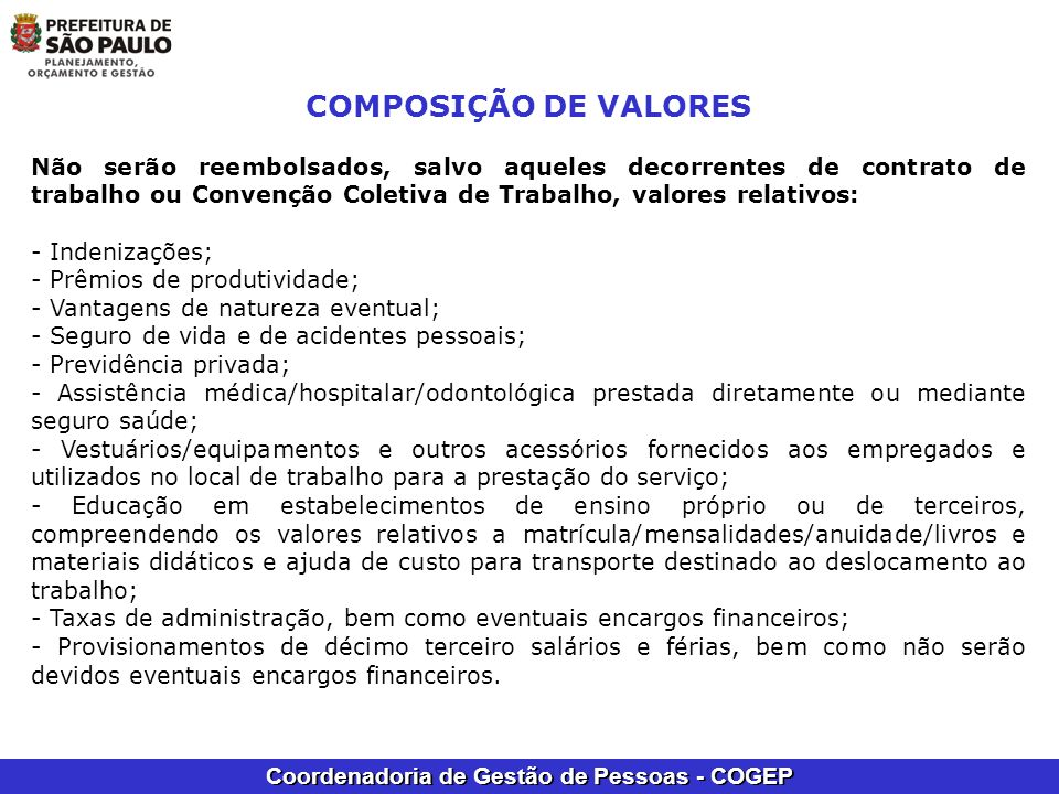 Coordenadoria de Gestão de Pessoas - COGEP COMPOSIÇÃO DE VALORES Não serão reembolsados, salvo aqueles decorrentes de contrato de trabalho ou Convençã