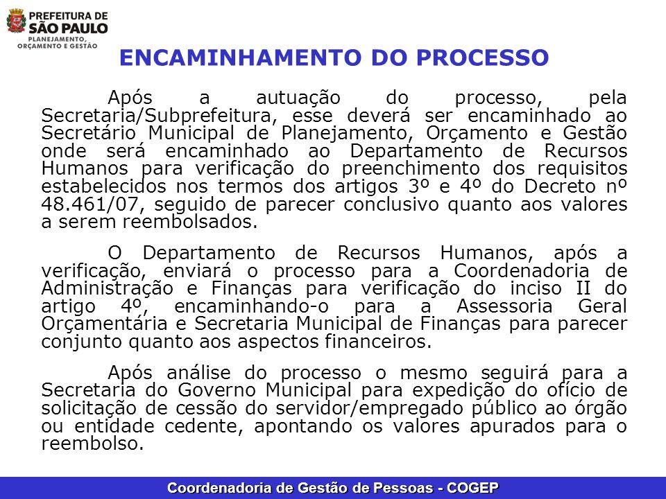Coordenadoria de Gestão de Pessoas - COGEP ENCAMINHAMENTO DO PROCESSO Após a autuação do processo, pela Secretaria/Subprefeitura, esse deverá ser enca