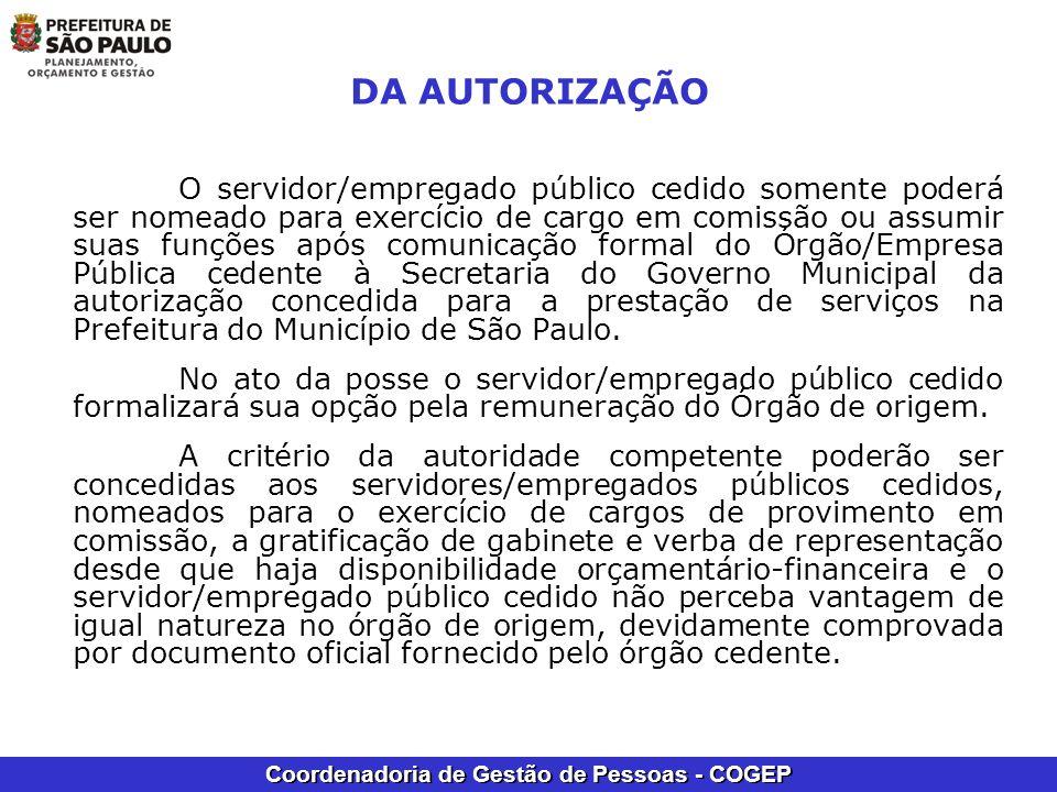 Coordenadoria de Gestão de Pessoas - COGEP DA AUTORIZAÇÃO O servidor/empregado público cedido somente poderá ser nomeado para exercício de cargo em co