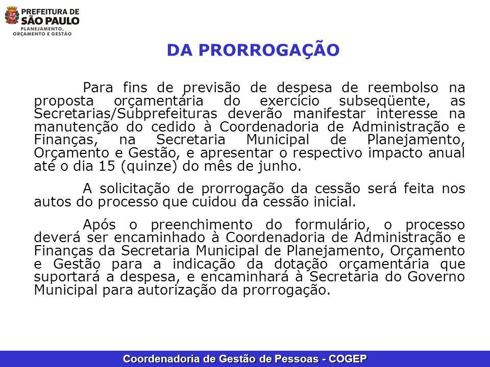 Coordenadoria de Gestão de Pessoas - COGEP DA PRORROGAÇÃO Para fins de previsão de despesa de reembolso na proposta orçamentária do exercício subseqüe