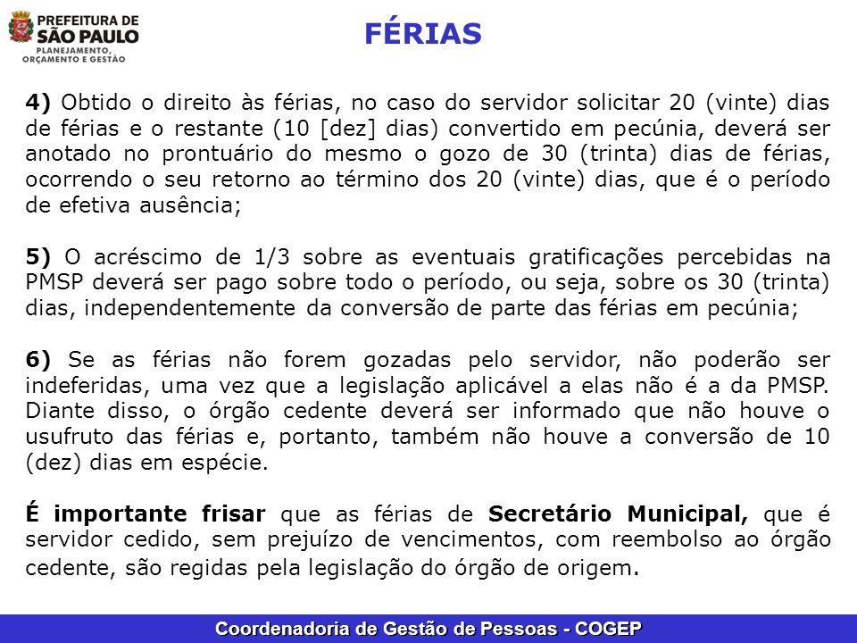 Coordenadoria de Gestão de Pessoas - COGEP FÉRIAS 4) Obtido o direito às férias, no caso do servidor solicitar 20 (vinte) dias de férias e o restante