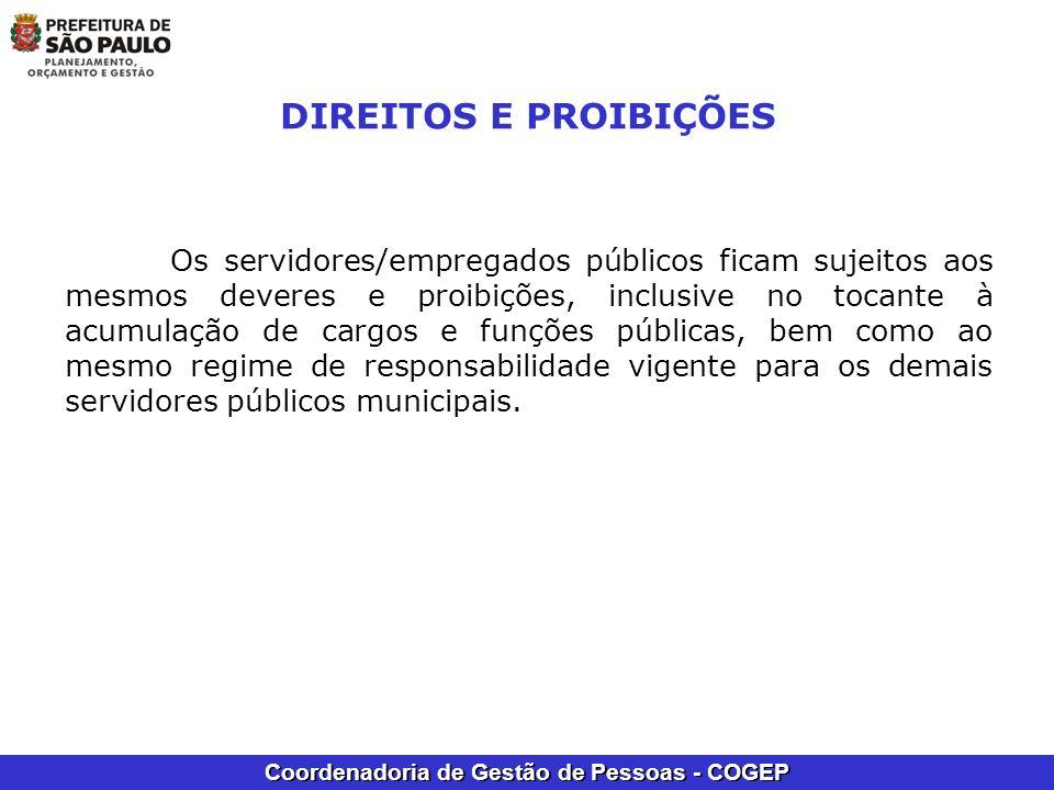 Coordenadoria de Gestão de Pessoas - COGEP DIREITOS E PROIBIÇÕES Os servidores/empregados públicos ficam sujeitos aos mesmos deveres e proibições, inc