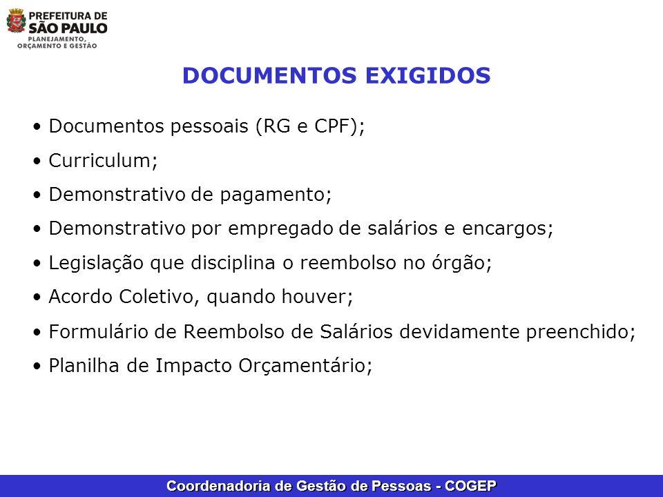 Coordenadoria de Gestão de Pessoas - COGEP DOCUMENTOS EXIGIDOS Documentos pessoais (RG e CPF); Curriculum; Demonstrativo de pagamento; Demonstrativo p