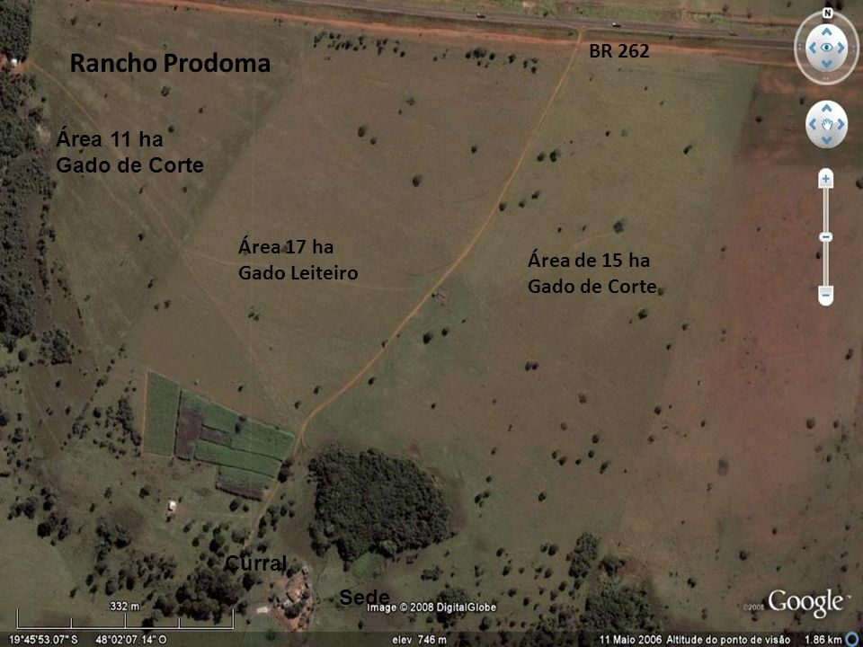 Rancho Prodoma Área 17 ha Gado Leiteiro Área de 15 ha Gado de Corte BR 262 Área 11 ha Gado de Corte Sede Curral