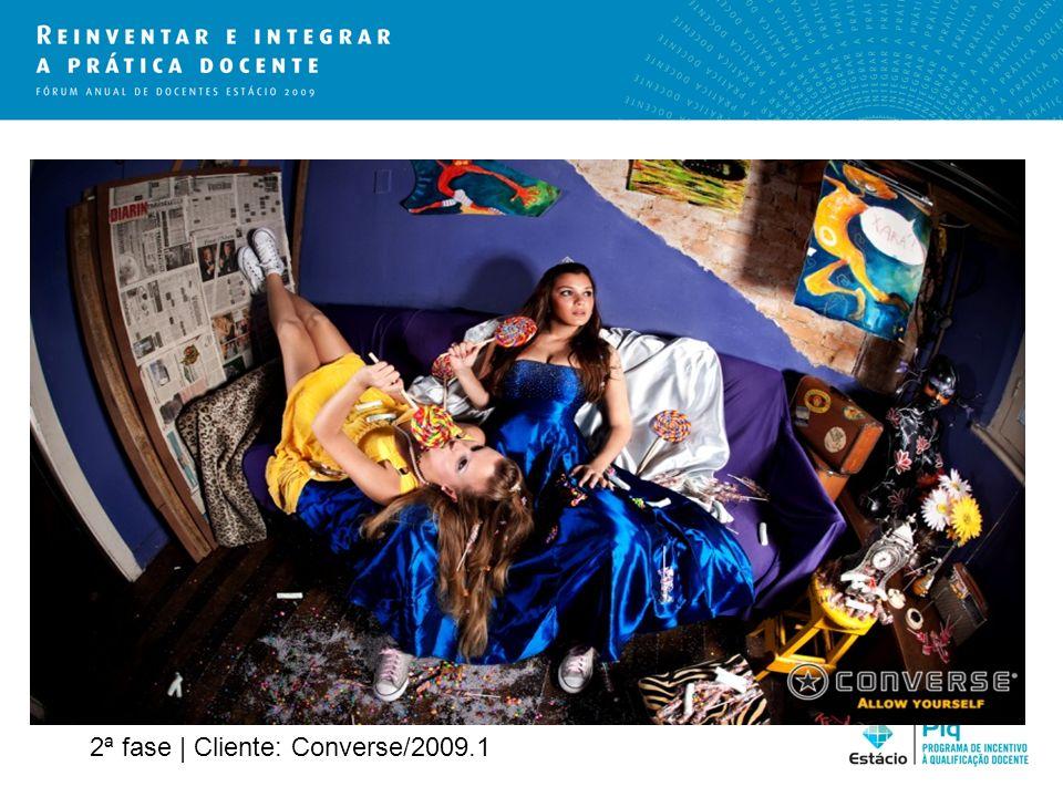 2ª fase | Cliente: Converse/2009.1